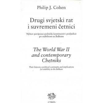 PHILIP J. COHEN : DRUGI SVJETSKI RAT I SUVREMENI ČETNICI